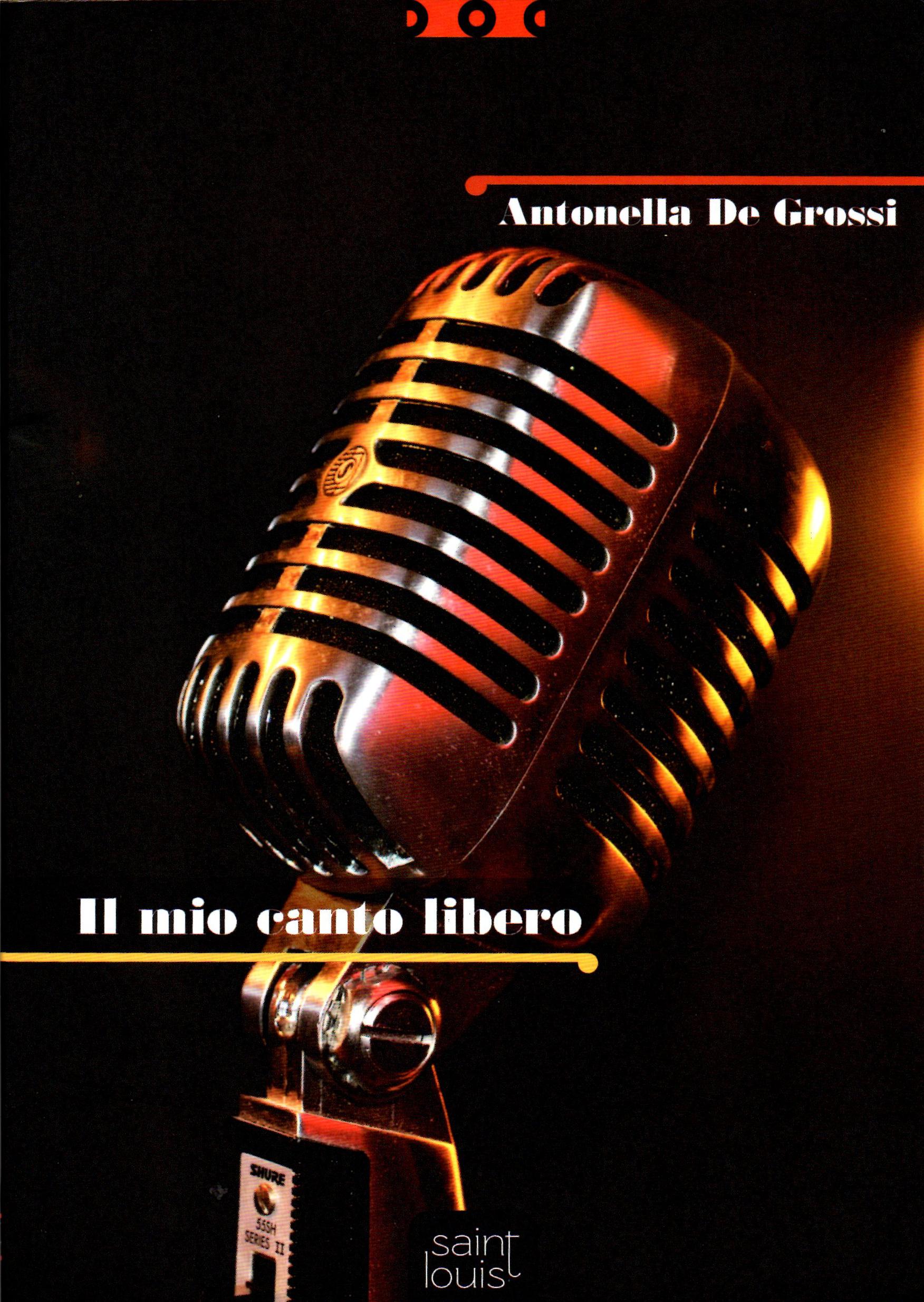 """""""Il mio canto libero"""" di Antonella De Grossi"""